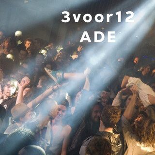 3voor12 djsets & Live Shows ADE