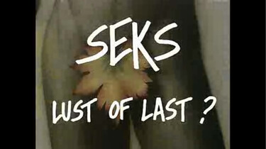 Seks: Lust of last?