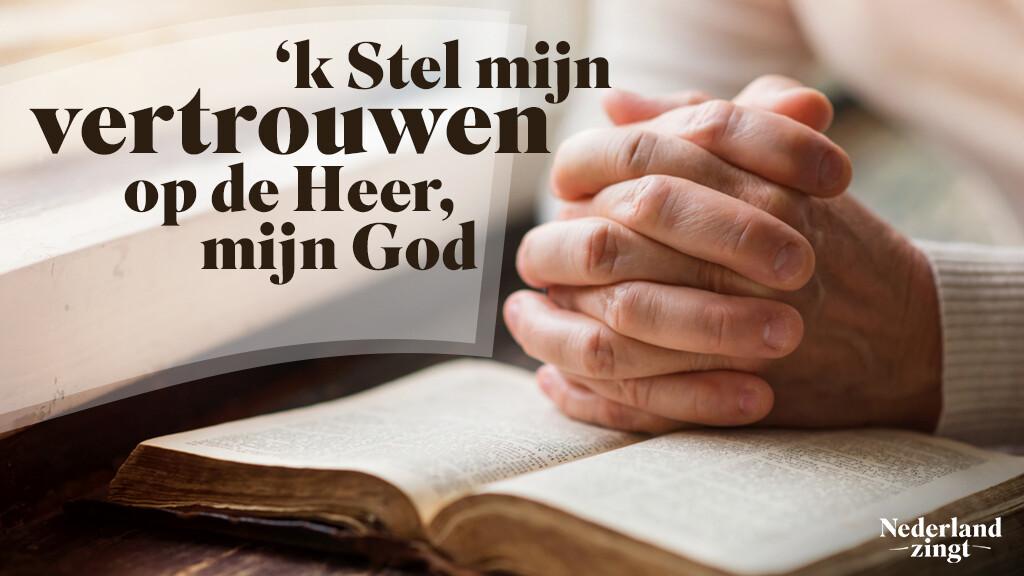 k Stel mijn vertrouwen - Lied en tekst - Nederland Zingt