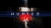 Hunted Hunted VIPS