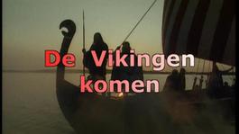 Vroeger & Zo - De Vikingen Komen