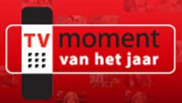 Het Tv Moment Van Het Jaar - Het Tv Moment Van Het Jaar