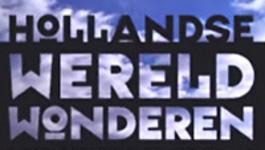 Hollandse Wereldwonderen - De Beemster - Hollandse Wereldwonderen