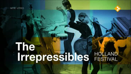 Holland Festival - Holland Festival 2011: The Irrepressibles