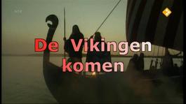 Vroeger & Zo - Afl.59 De Vikingen Komen