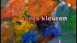 Vroeger & Zo - Afl.63 Vincents Kleuren