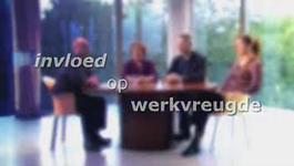 Ronde Tafel Gesprek: Invloed Op Werkvreugde - Ronde Tafel Gesprek: Invloed Op Werkvreugde