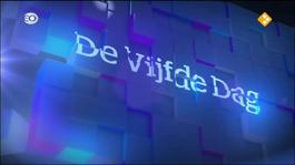 De Vijfde Dag - De Vijfde Dag - 12 Januari 2012