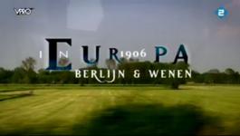 In Europa - 1906, Berlijn/wenen