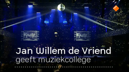 Ntr Podium - Jan Willem De Vriend Geeft Muziekcollege