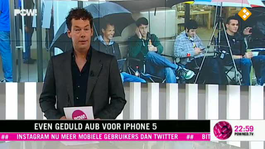 Even geduld voor Iphone 5