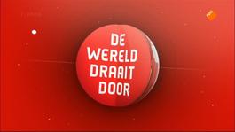 De Wereld Draait Door - De Wereld Draait Door