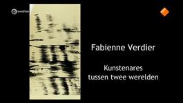 Close Up - Fabienne Verdier - Kunstenares Tussen Twee Werelden