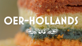 Heel Holland Bakt - Oer-hollands