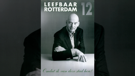 Andere Tijden - Geen Woorden Maar Daden: De Opkomst Van Leefbaar Rotterdam