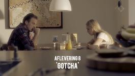 Aflevering 8: Gotcha