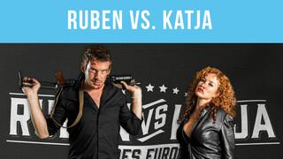 Ruben VS Katja