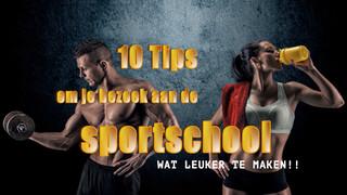 10 tips om je bezoek aan de sportschool wat leuker te maken!
