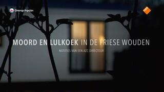 Fryslân DOK Moord en lulkoek in de Wâlden
