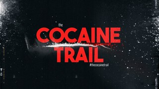 The Cocaine Trail - De Macht Van De Narcos