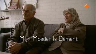 Mijn moeder is dement