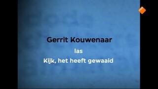 Gerrit Kouwenaar leest Kijk, het heeft gewaaid