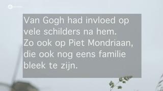 Van Gogh - Achterneef van Mondriaan