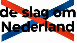 De slag om Nederland