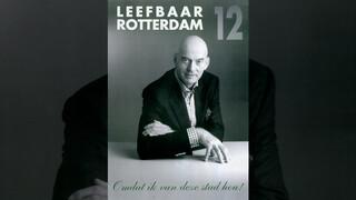 Geen woorden maar daden: De opkomst van Leefbaar Rotterdam