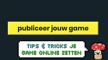 Hoe zet je je game online?: Jouw game in de Klokhuis Gamestudio