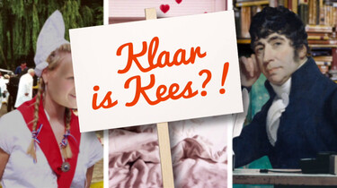 Wie is Kees in 'klaar is Kees'?