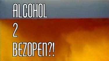 Alcohol: Bezopen!?