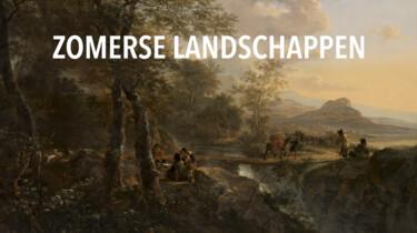 Topstukken van het Rijksmuseum: Zomerse landschappen in het Rijksmuseum