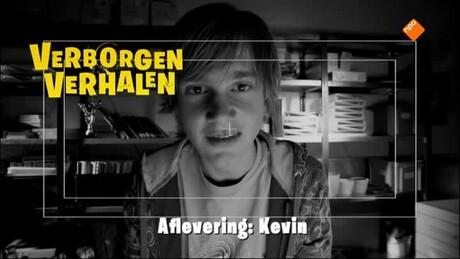 Verborgen Verhalen  | Kevin