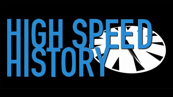 High Speed History