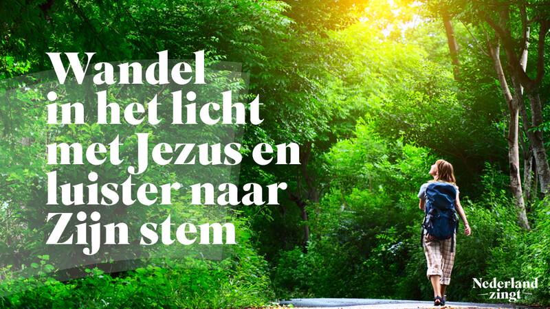 Nederland Zingt lied delen: Ik wandel in het licht met Jezus