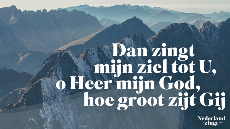 Nederland Zingt lied delen: Hoe groot zijt Gij