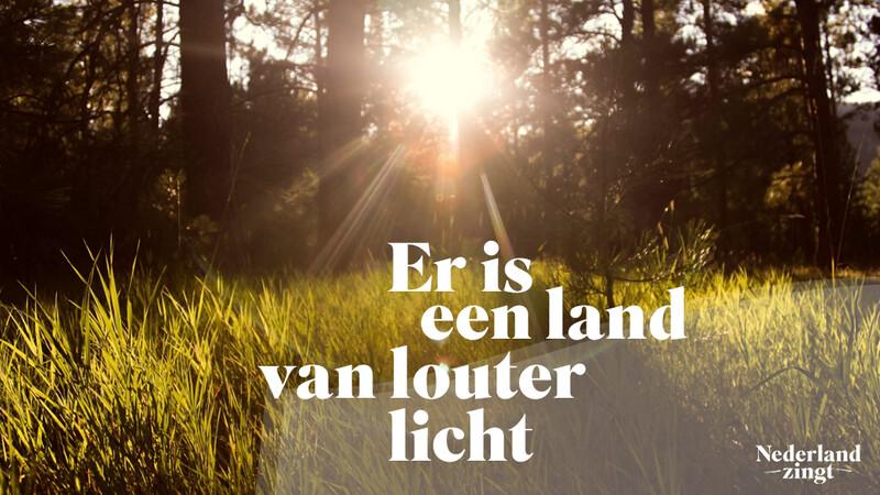 Nederland Zingt lied delen: Er is een land van louter licht