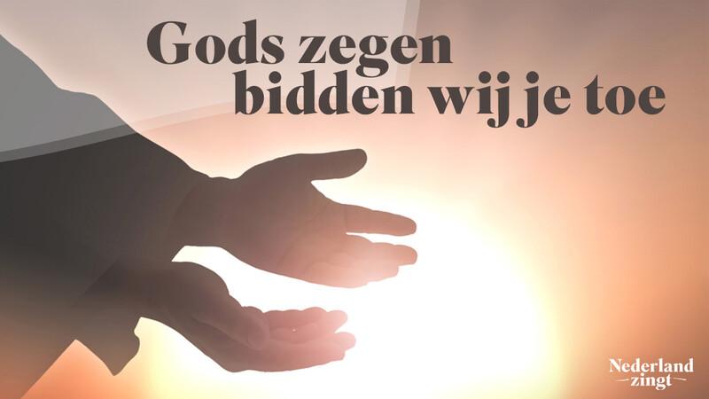 Nederland Zingt lied delen: Gods zegen bidden wij je toe